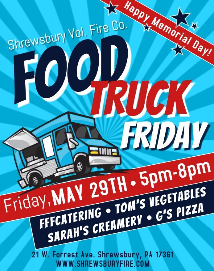 Shrewsbury Vol. Fire Co. to have Food Truck Friday on May 29th!